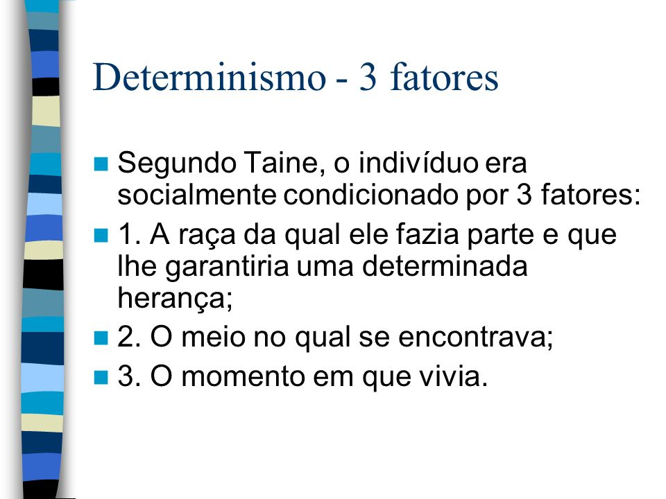 Determinismo - 3 fatores