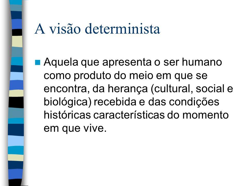 A visão determinista