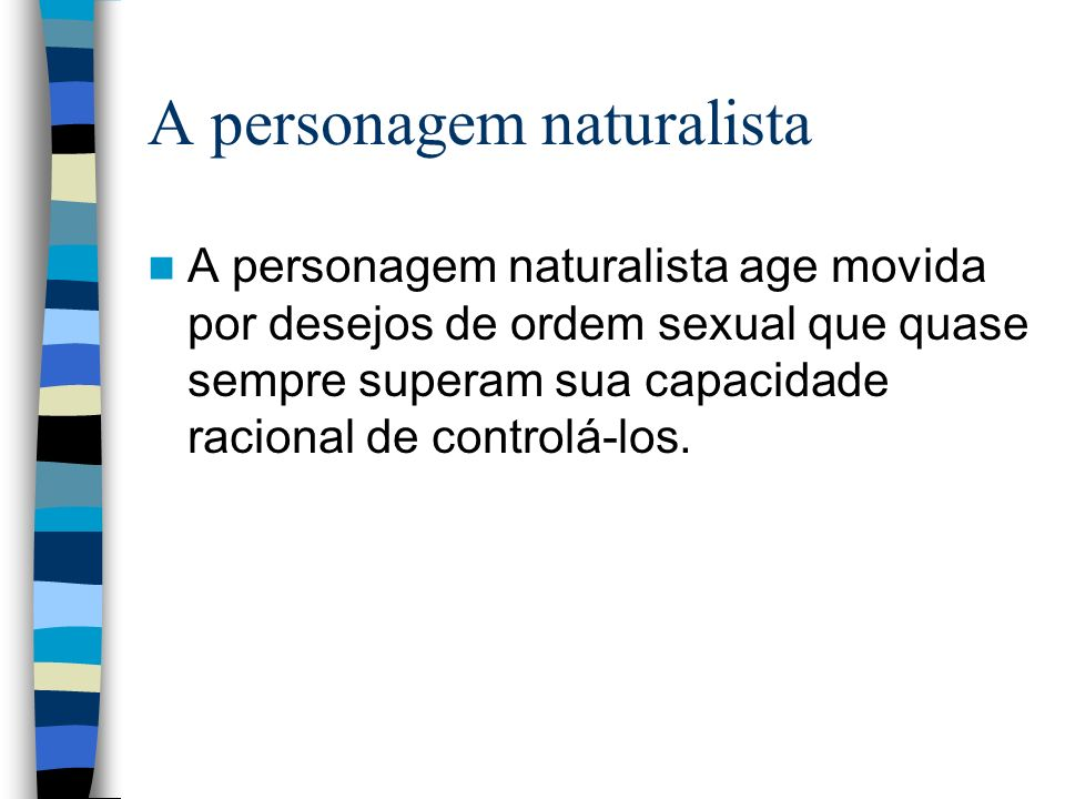 A personagem naturalista