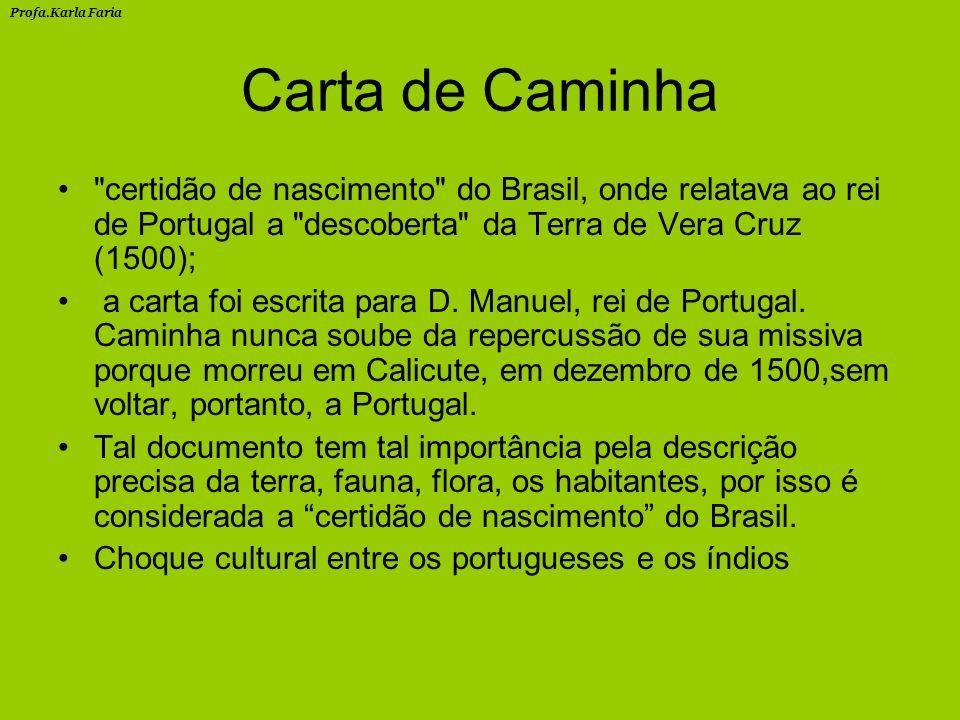 Profa.Karla Faria Carta de Caminha.