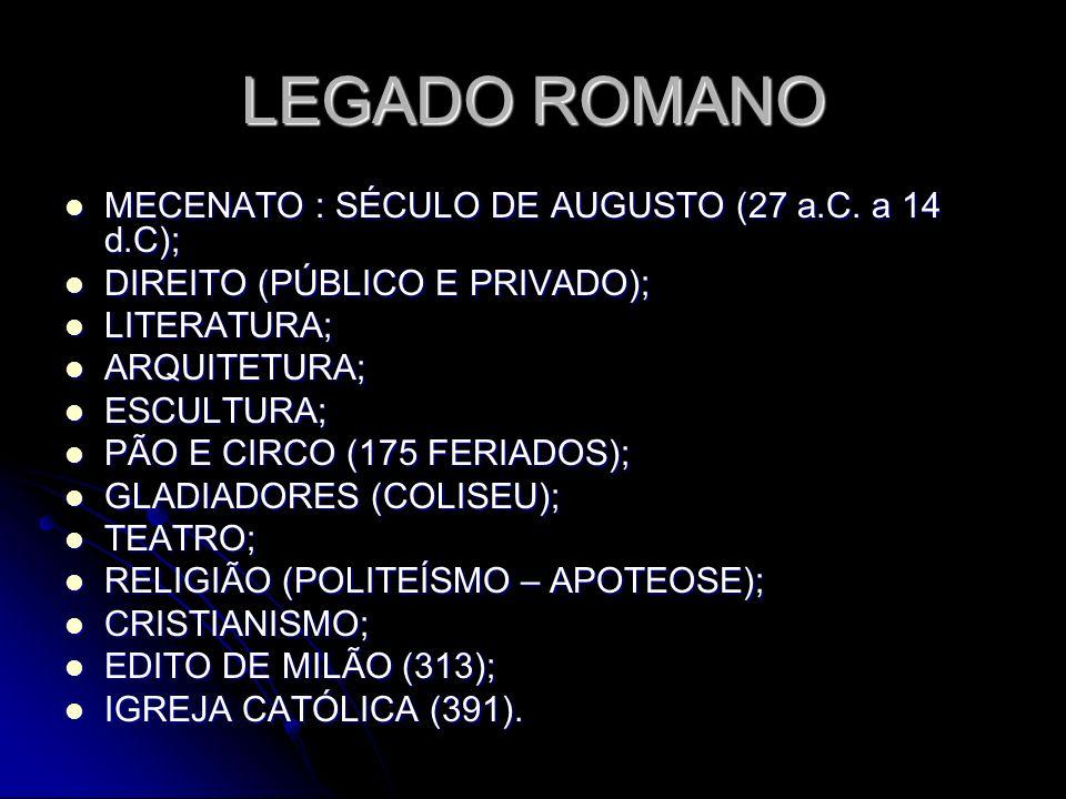 LEGADO ROMANO MECENATO : SÉCULO DE AUGUSTO (27 a.C. a 14 d.C);