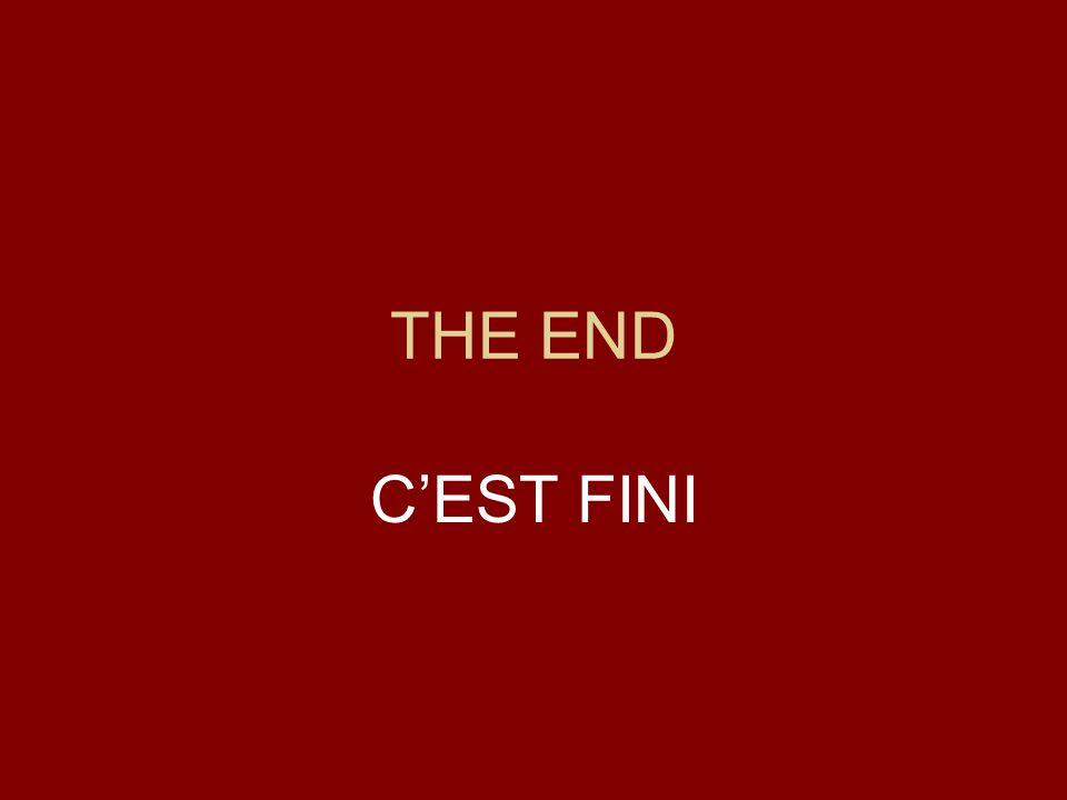 THE END C'EST FINI