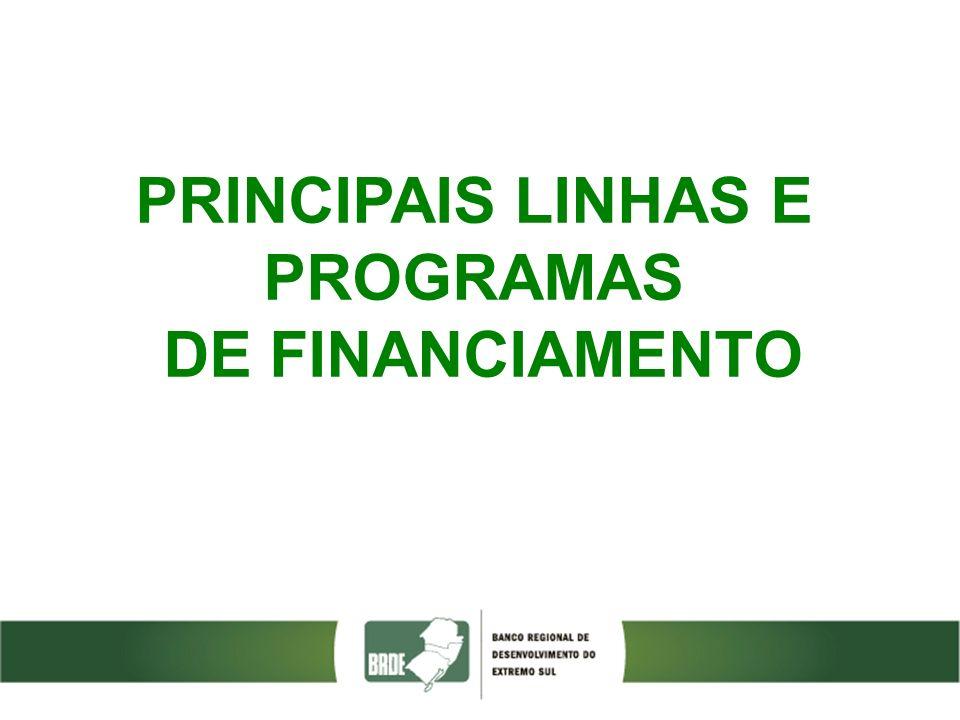 PRINCIPAIS LINHAS E PROGRAMAS