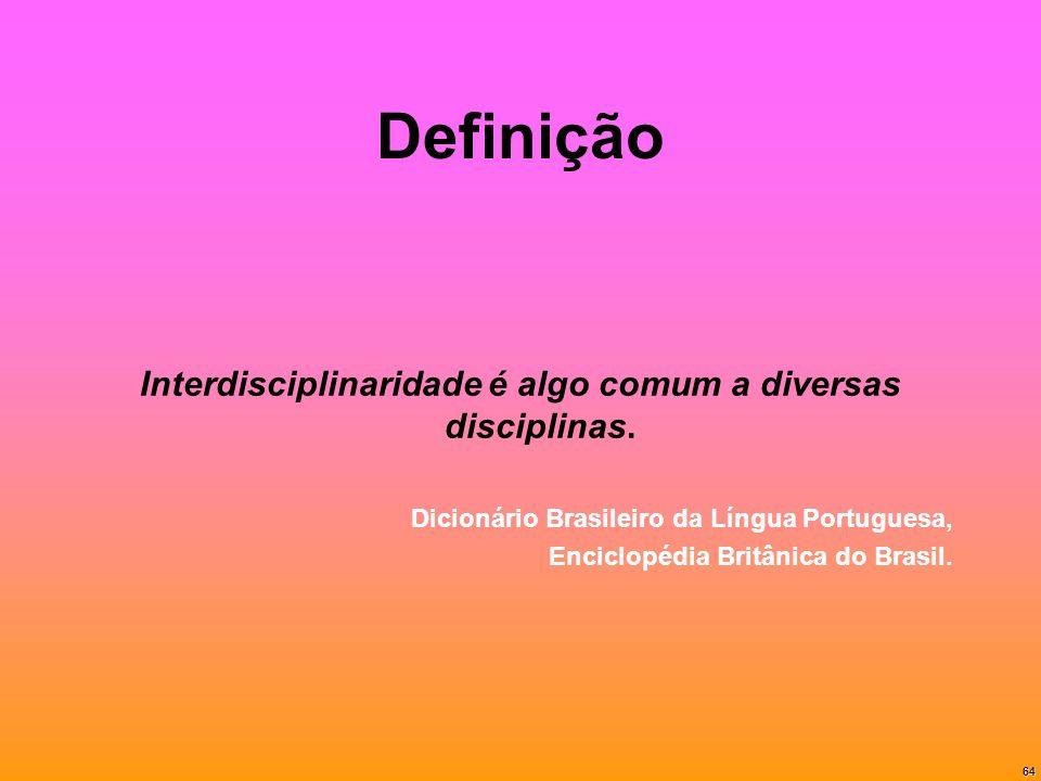 Interdisciplinaridade é algo comum a diversas disciplinas.