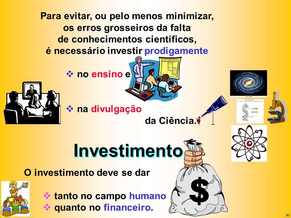 Investimento Para evitar, ou pelo menos minimizar,