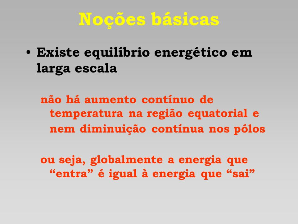 Noções básicas Existe equilíbrio energético em larga escala
