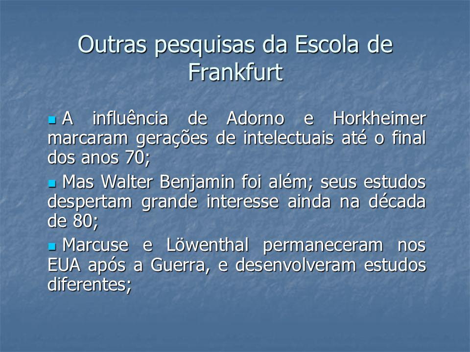 Outras pesquisas da Escola de Frankfurt