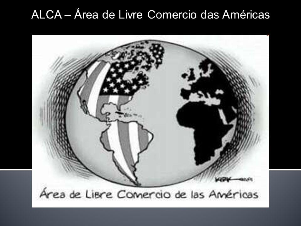 ALCA – Área de Livre Comercio das Américas