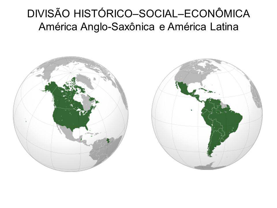 DIVISÃO HISTÓRICO–SOCIAL–ECONÔMICA