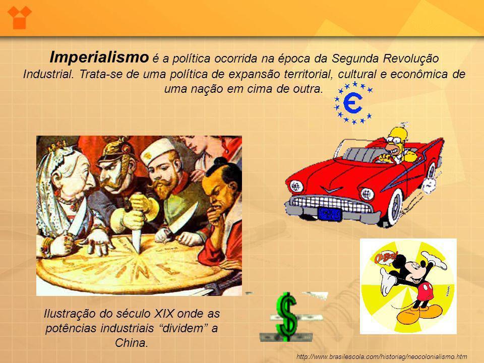 Imperialismo é a política ocorrida na época da Segunda Revolução Industrial. Trata-se de uma política de expansão territorial, cultural e econômica de uma nação em cima de outra.