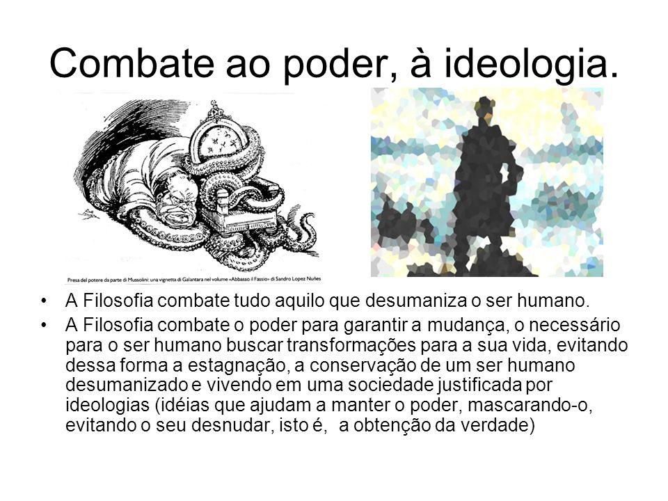 Combate ao poder, à ideologia.