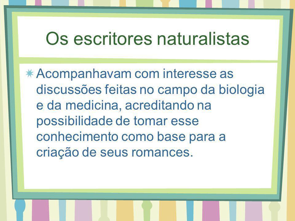 Os escritores naturalistas