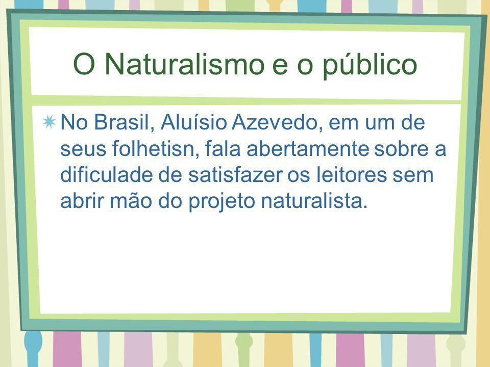 O Naturalismo e o público