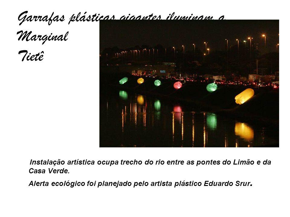 Garrafas plásticas gigantes iluminam a Marginal Tietê