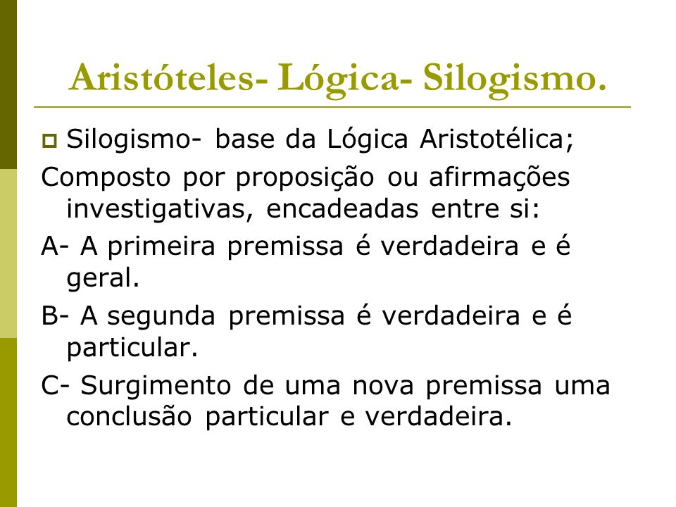 Aristóteles- Lógica- Silogismo.