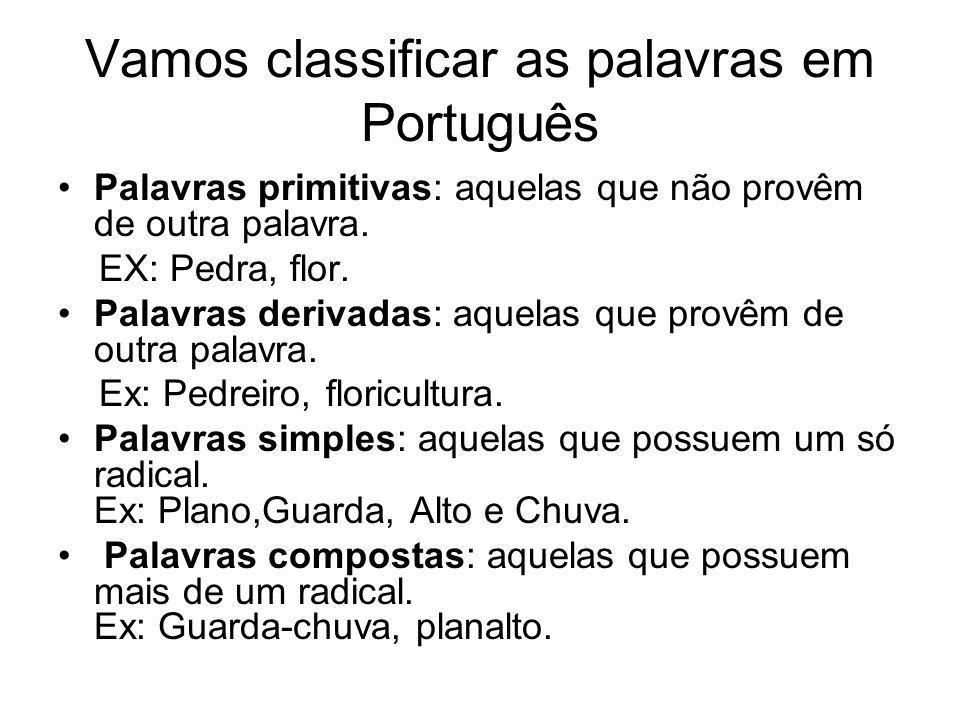 Vamos classificar as palavras em Português