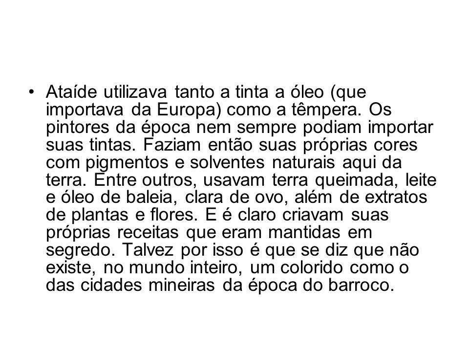 Ataíde utilizava tanto a tinta a óleo (que importava da Europa) como a têmpera.