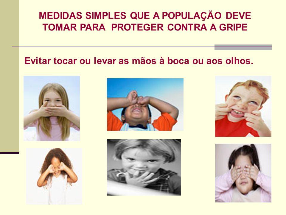 MEDIDAS SIMPLES QUE A POPULAÇÃO DEVE TOMAR PARA PROTEGER CONTRA A GRIPE