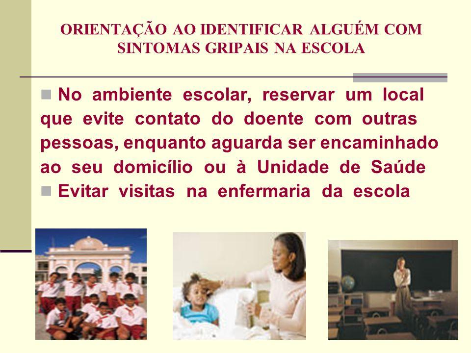 ORIENTAÇÃO AO IDENTIFICAR ALGUÉM COM SINTOMAS GRIPAIS NA ESCOLA