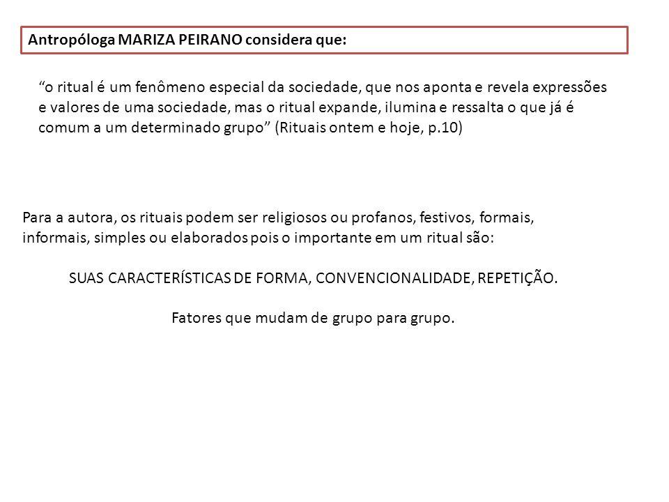 Antropóloga MARIZA PEIRANO considera que: