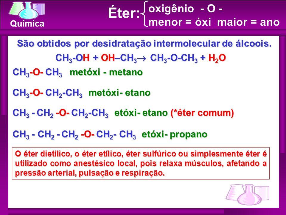 São obtidos por desidratação intermolecular de álcoois.