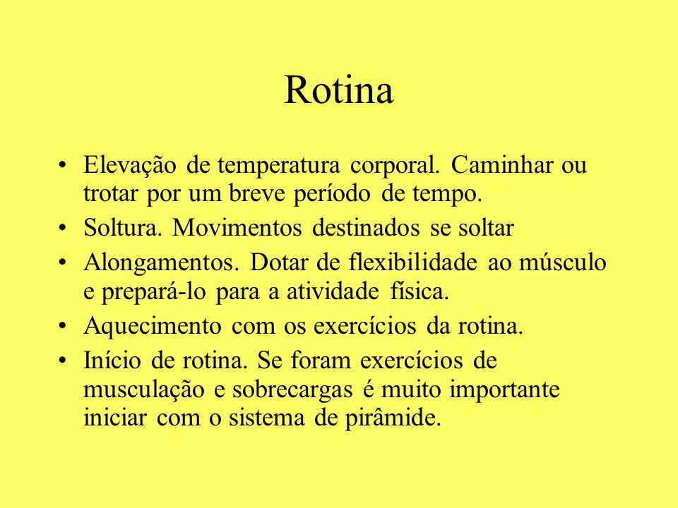 RotinaElevação de temperatura corporal. Caminhar ou trotar por um breve período de tempo. Soltura. Movimentos destinados se soltar.