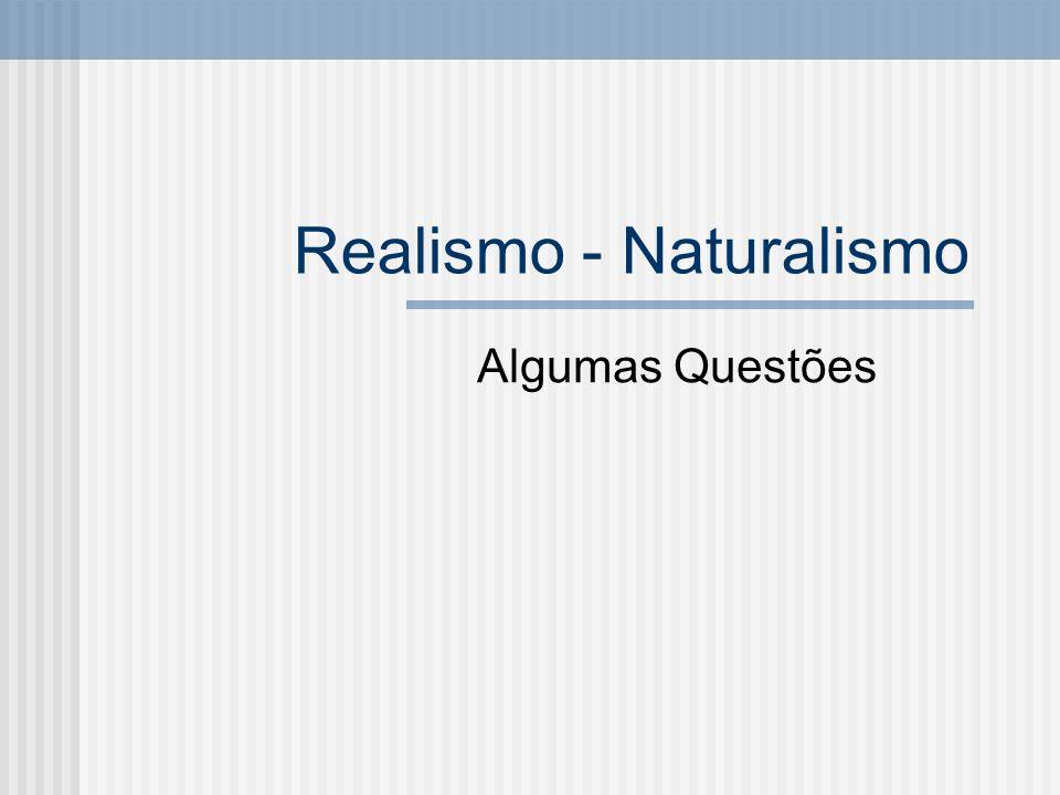 Realismo - Naturalismo