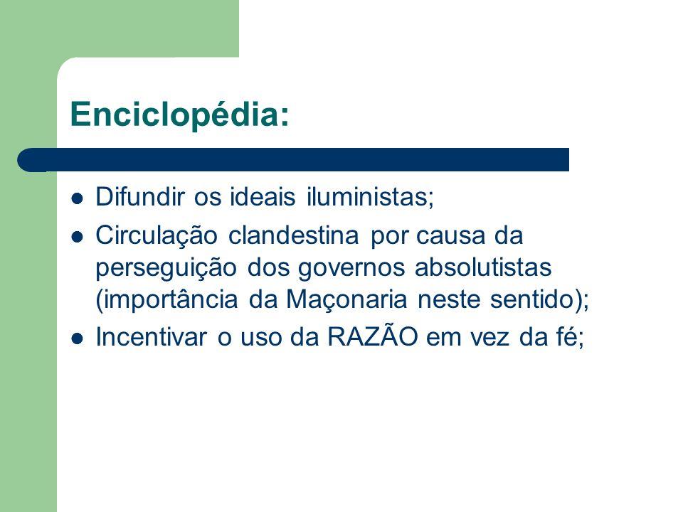 Enciclopédia: Difundir os ideais iluministas;