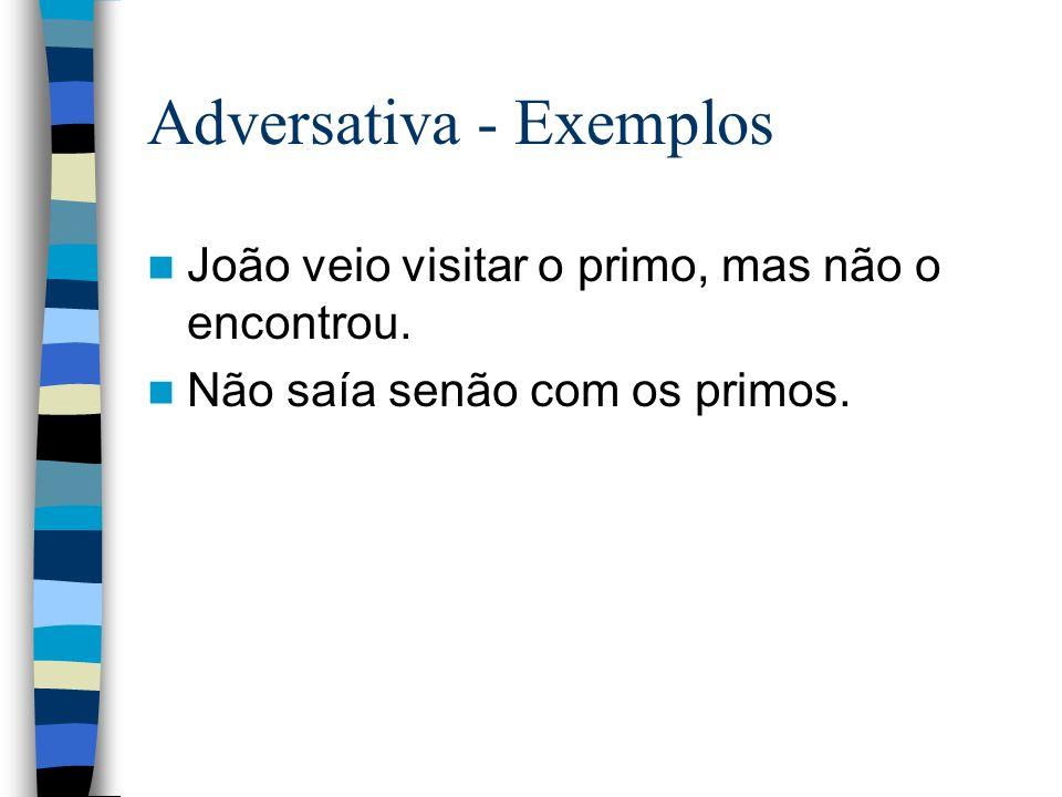 Adversativa - Exemplos