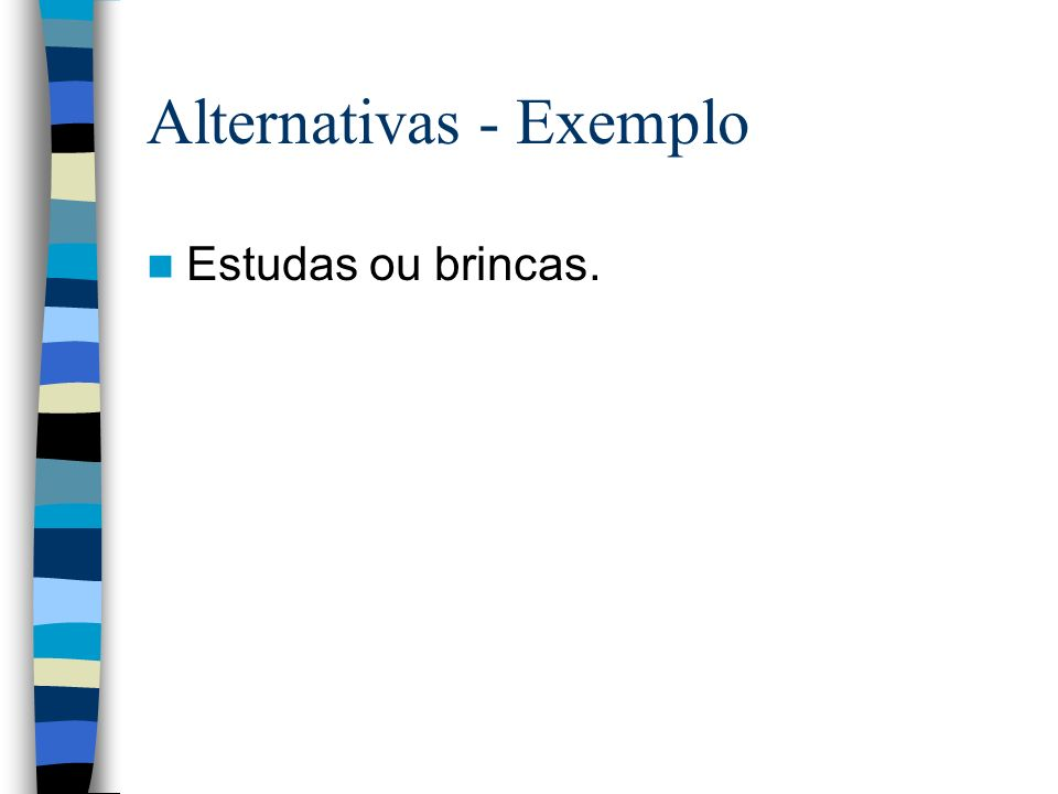 Alternativas - Exemplo