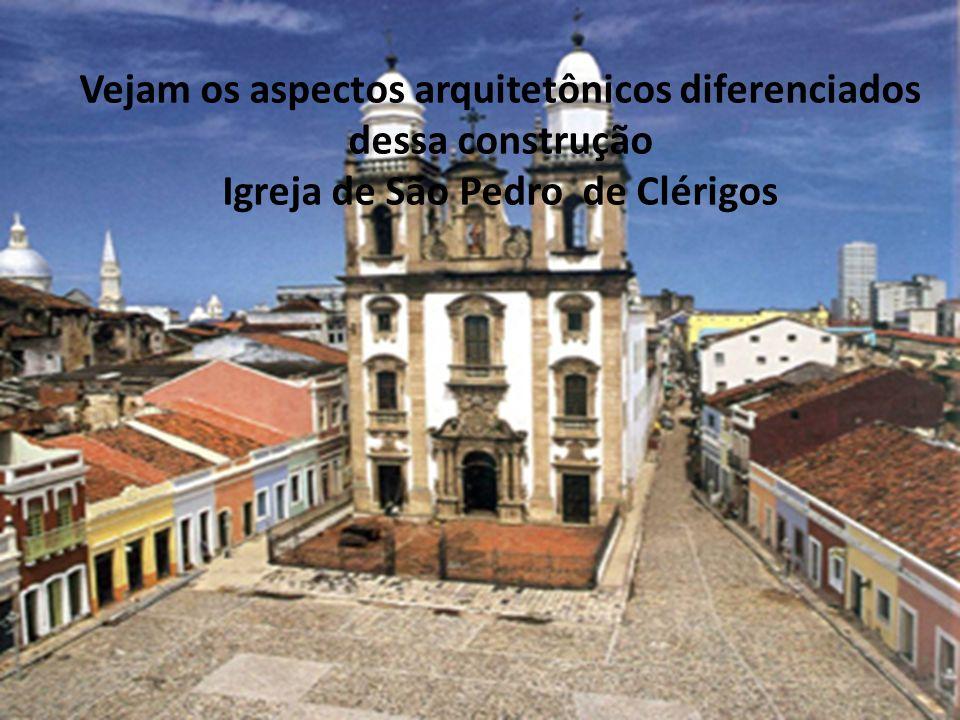 Vejam os aspectos arquitetônicos diferenciados dessa construção