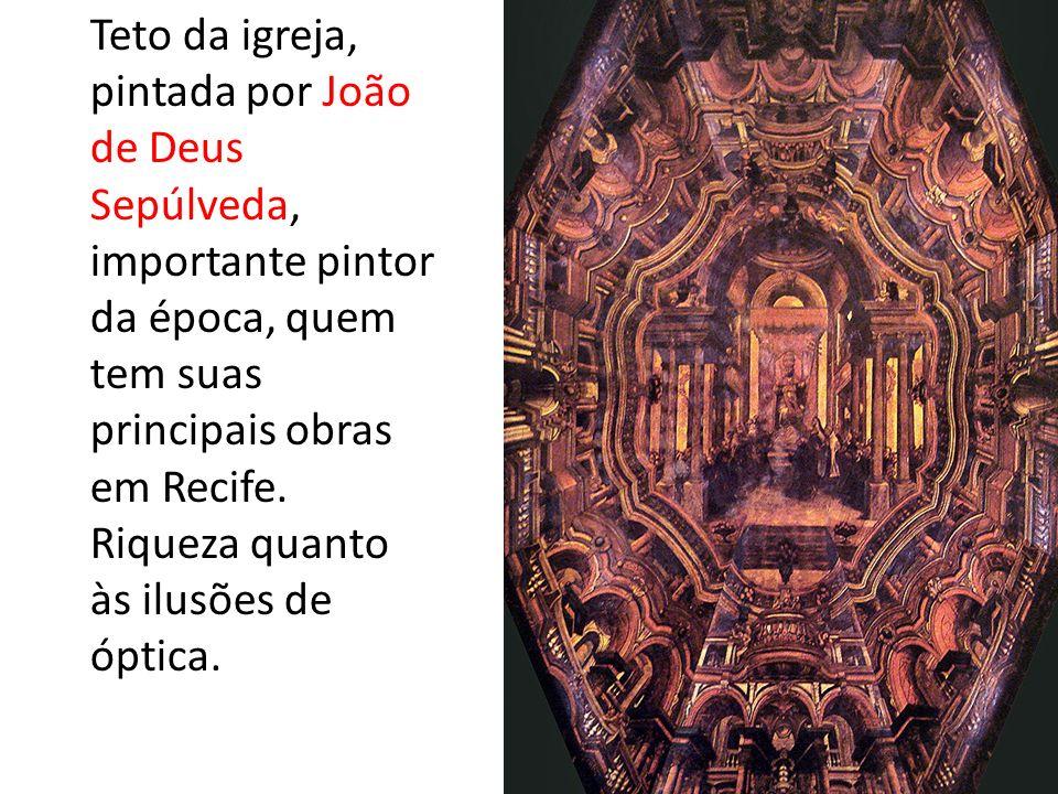 Teto da igreja, pintada por João de Deus Sepúlveda, importante pintor da época, quem tem suas principais obras em Recife.