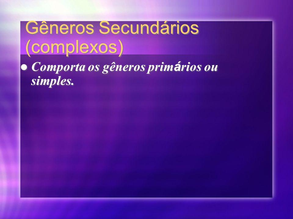 Gêneros Secundários (complexos)