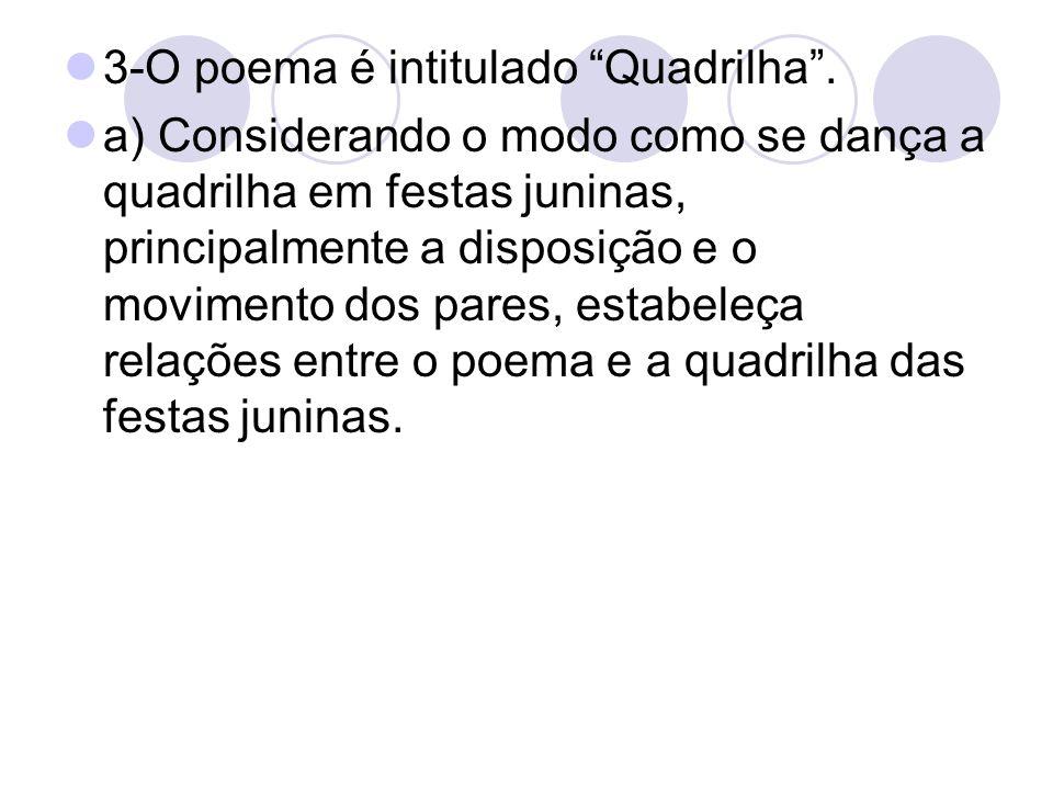 3-O poema é intitulado Quadrilha .
