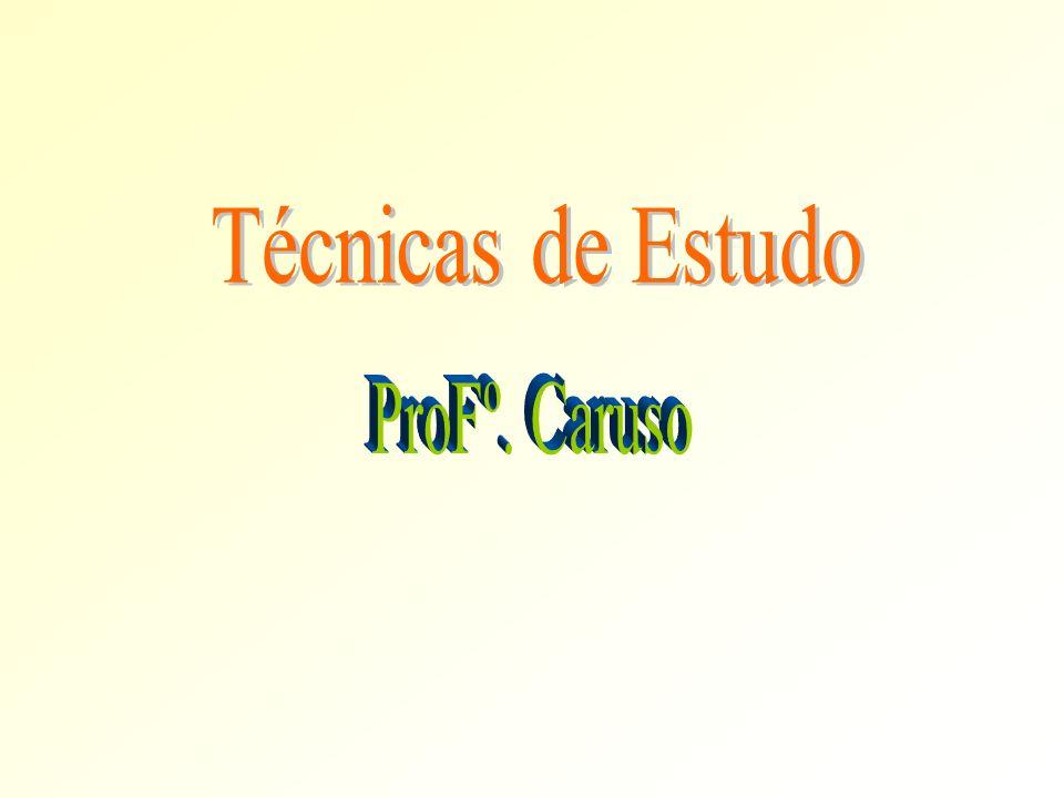 Técnicas de Estudo ProFº. Caruso
