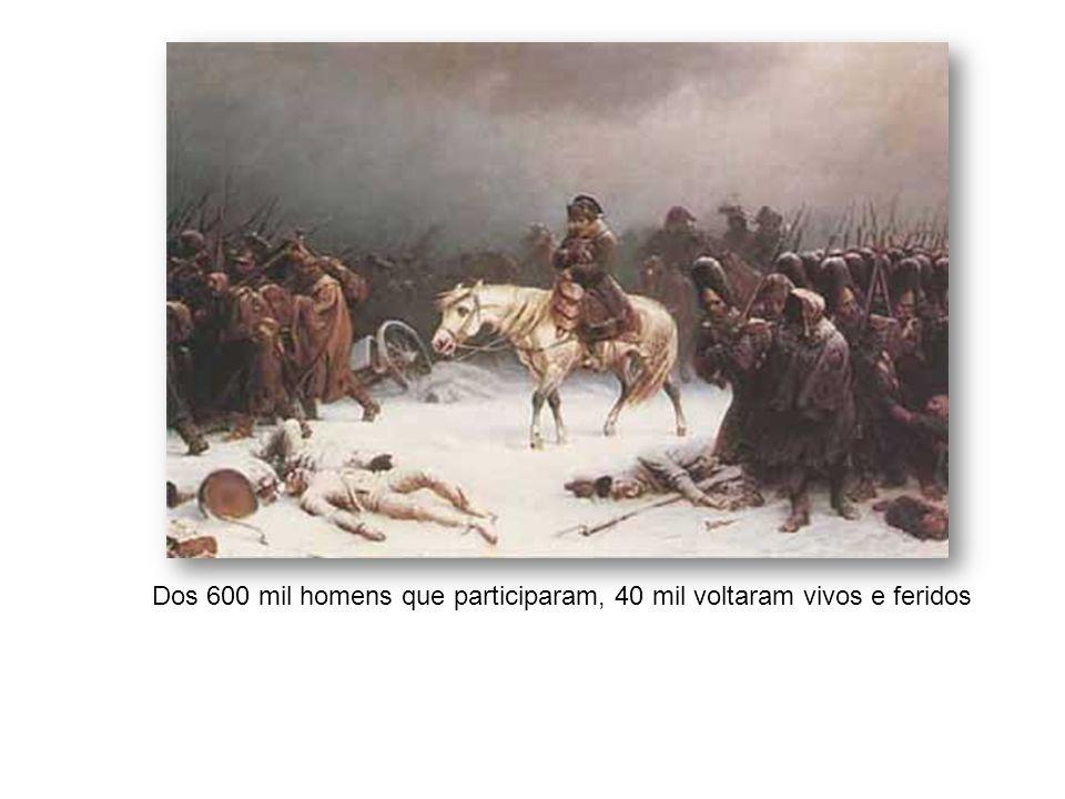Dos 600 mil homens que participaram, 40 mil voltaram vivos e feridos