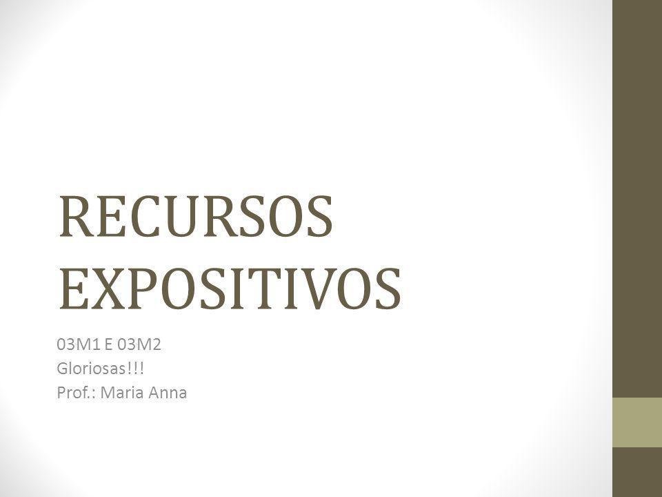 03M1 E 03M2 Gloriosas!!! Prof.: Maria Anna