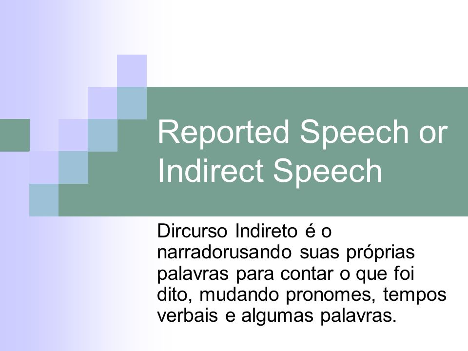 Reported Speech or Indirect Speech