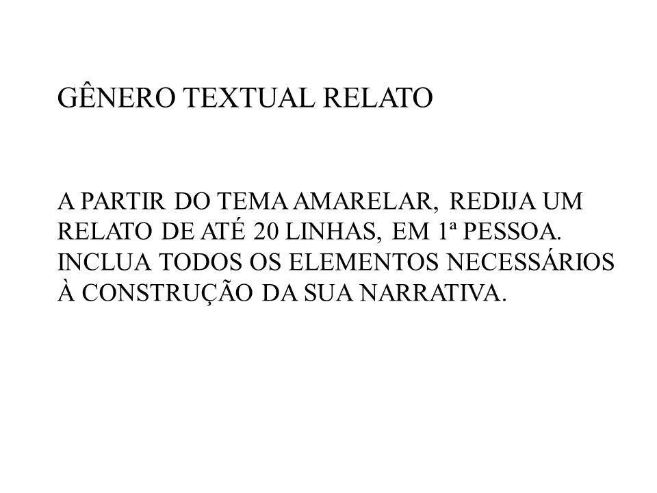GÊNERO TEXTUAL RELATO A PARTIR DO TEMA AMARELAR, REDIJA UM