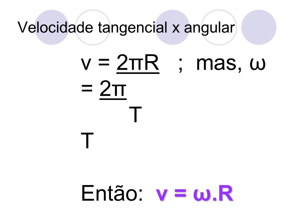 Velocidade tangencial x angular