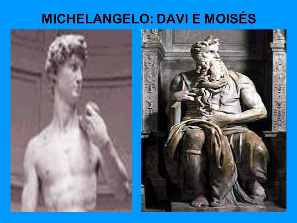 MICHELANGELO: DAVI E MOISÉS