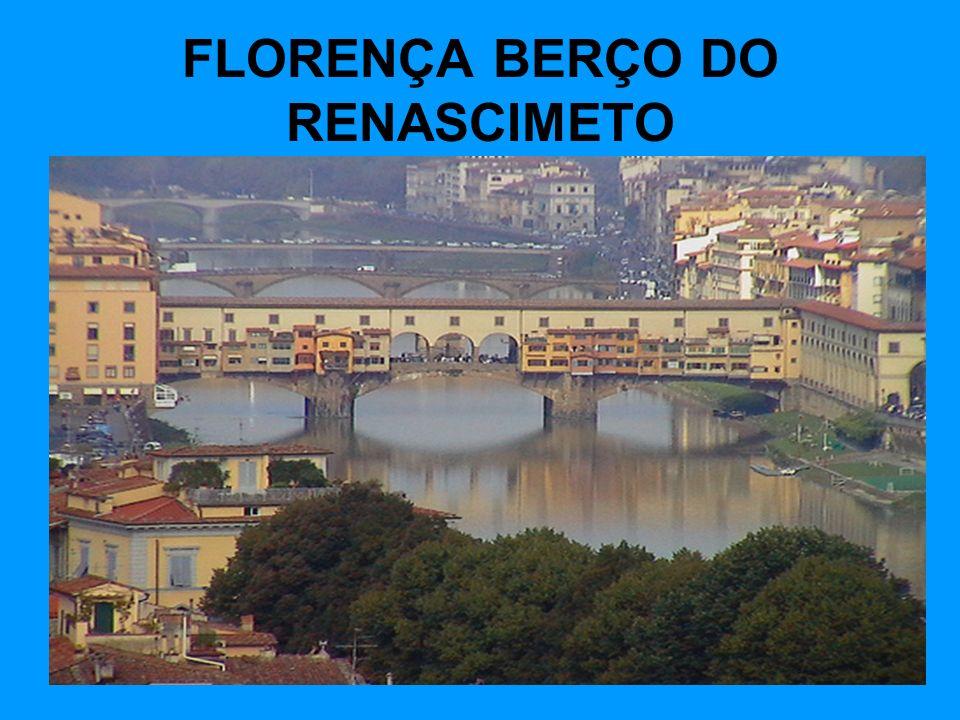 FLORENÇA BERÇO DO RENASCIMETO