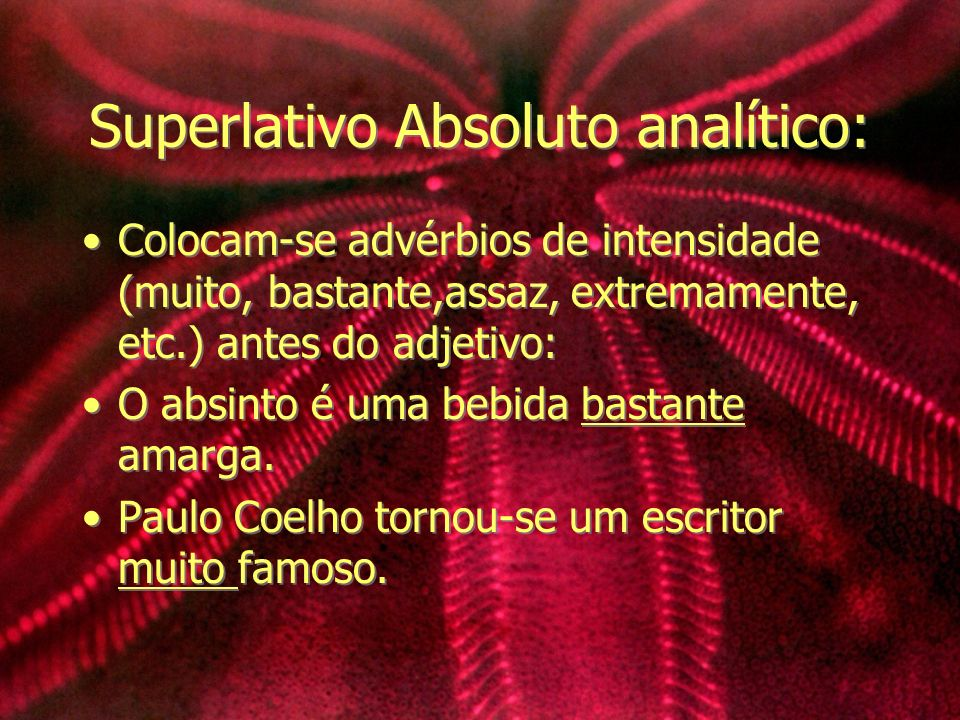 Superlativo Absoluto analítico: