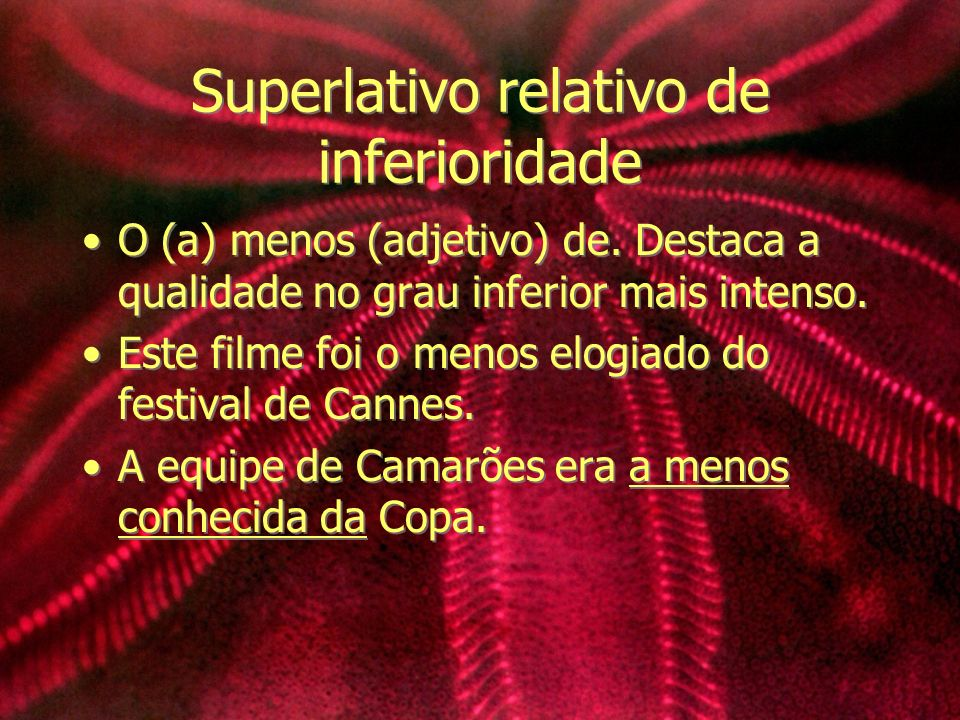 Superlativo relativo de inferioridade