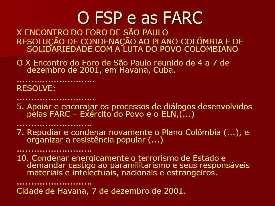 O FSP e as FARC X ENCONTRO DO FORO DE SÃO PAULO