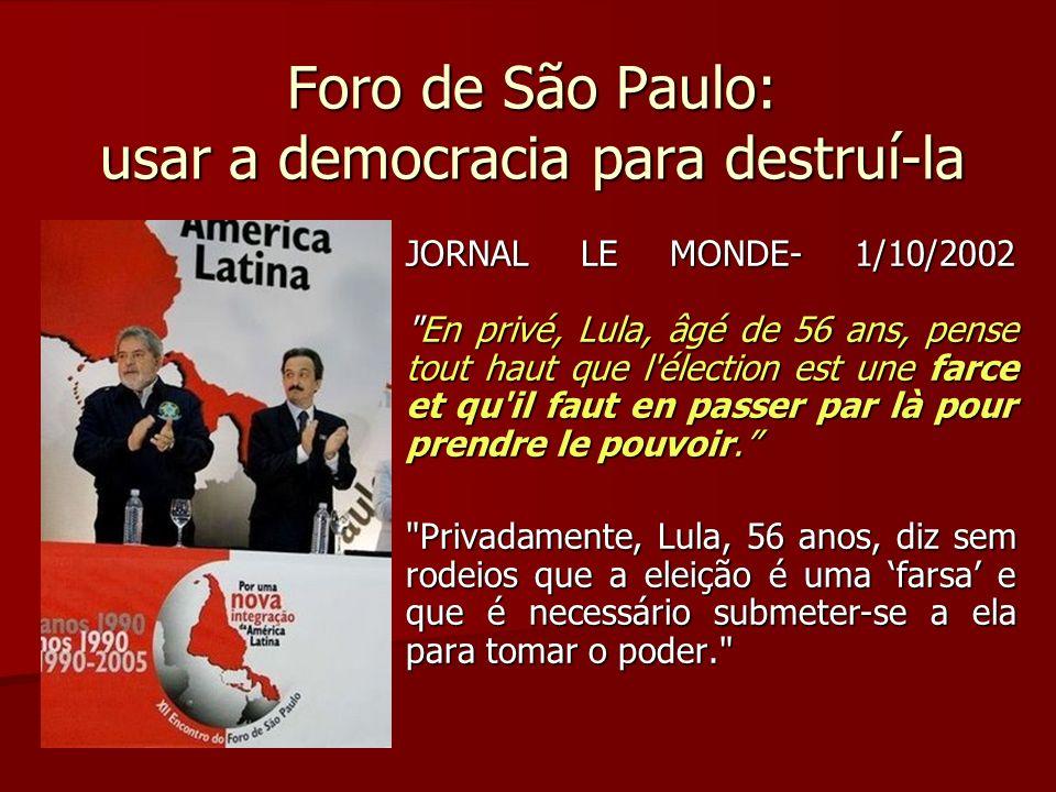 Foro de São Paulo: usar a democracia para destruí-la