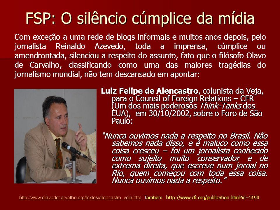 FSP: O silêncio cúmplice da mídia
