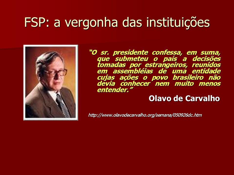 FSP: a vergonha das instituições