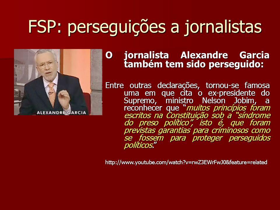 FSP: perseguições a jornalistas