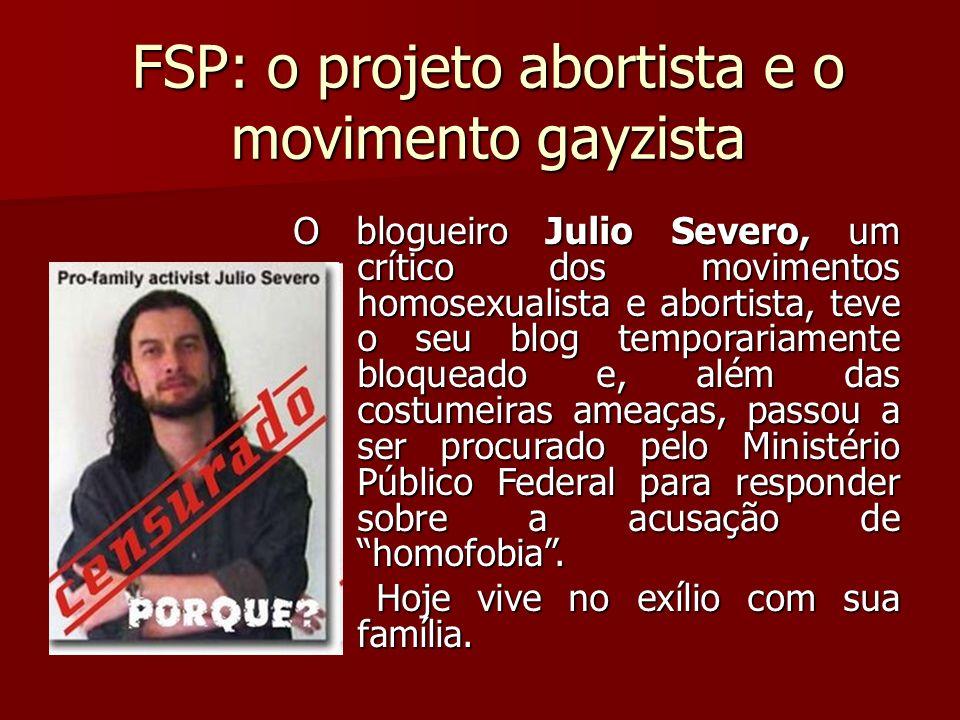 FSP: o projeto abortista e o movimento gayzista